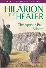 Hilarion the Healer, The Apostel Paul Reborn