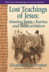 Lost Teachings of-Jesus - Missing Texts -Karma and-Reincarnation
