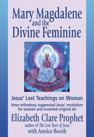 Mary Magdalene and the Devine-Feminine