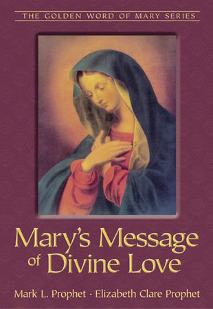 Marys Message of Divine Love