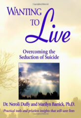 Wanting to Live - Overcomming the Seduction of Suicide