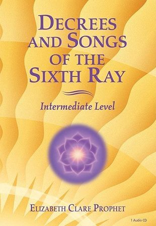 Decrees and Songs of the Sixth Ray