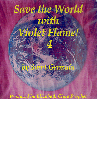 Save The World with Violet Flame! 4 by Saint Germain
