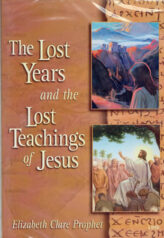 The Lost Years and the Lost Teachings of Jesus