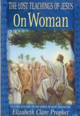 The lost teachings of Jesus On Woman