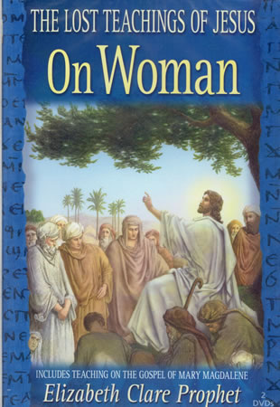 The lost teachings of Jesus On Woman