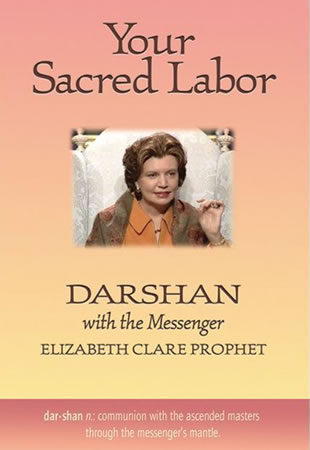 Your Sacred Labour-Darshan with the Messengers